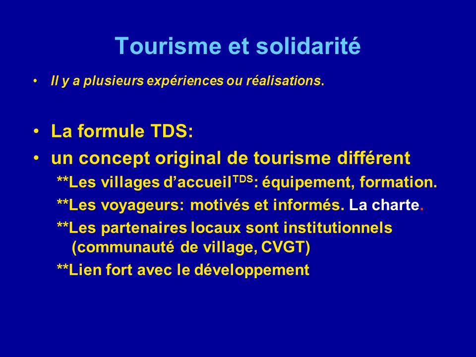 Tourisme et solidarité Il y a plusieurs expériences ou réalisations. La formule TDS: un concept original de tourisme différent **Les villages daccueil