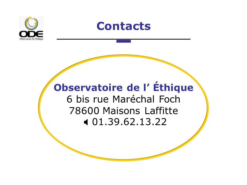 Contacts Observatoire de l Éthique 6 bis rue Maréchal Foch 78600 Maisons Laffitte 01.39.62.13.22