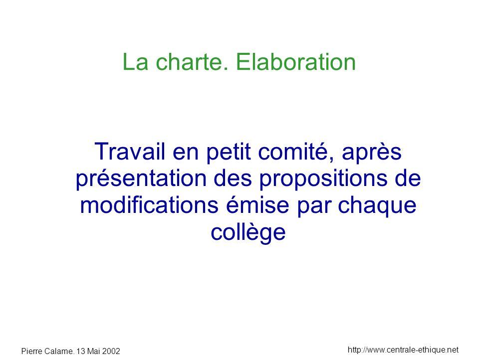 Pierre Calame. 13 Mai 2002 http://www.centrale-ethique.net La charte.