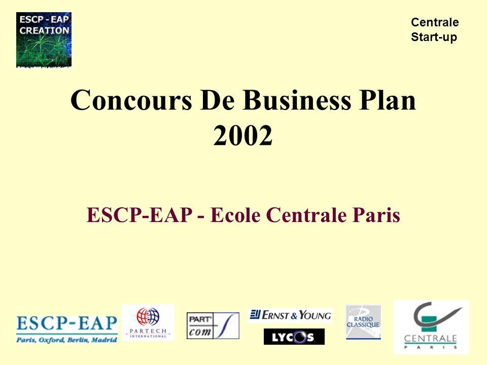 Concours De Business Plan 2002 ESCP-EAP - Ecole Centrale Paris Centrale Start-up