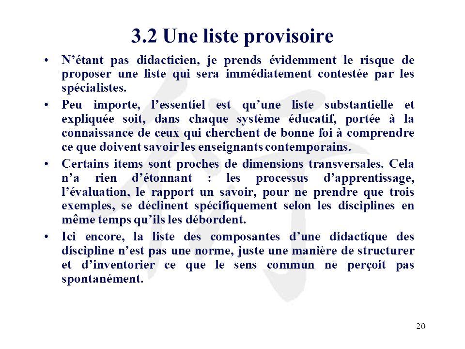 20 3.2 Une liste provisoire Nétant pas didacticien, je prends évidemment le risque de proposer une liste qui sera immédiatement contestée par les spéc