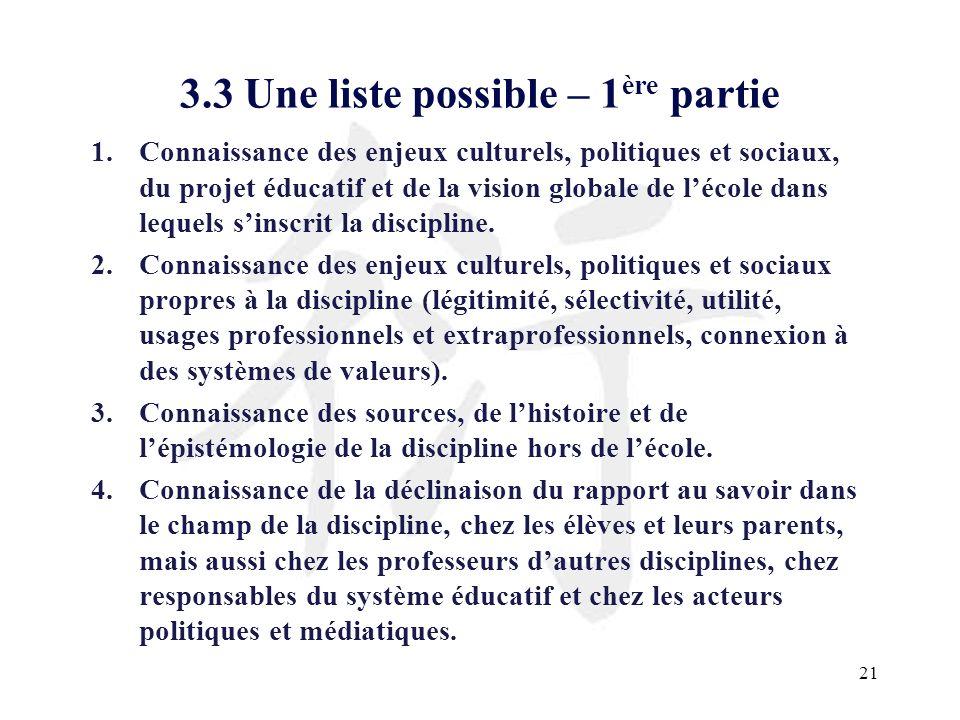 21 3.3 Une liste possible – 1 ère partie 1.Connaissance des enjeux culturels, politiques et sociaux, du projet éducatif et de la vision globale de léc