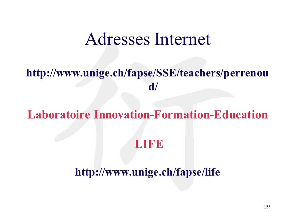 29 Adresses Internet http://www.unige.ch/fapse/SSE/teachers/perrenou d/ Laboratoire Innovation-Formation-Education LIFE http://www.unige.ch/fapse/life