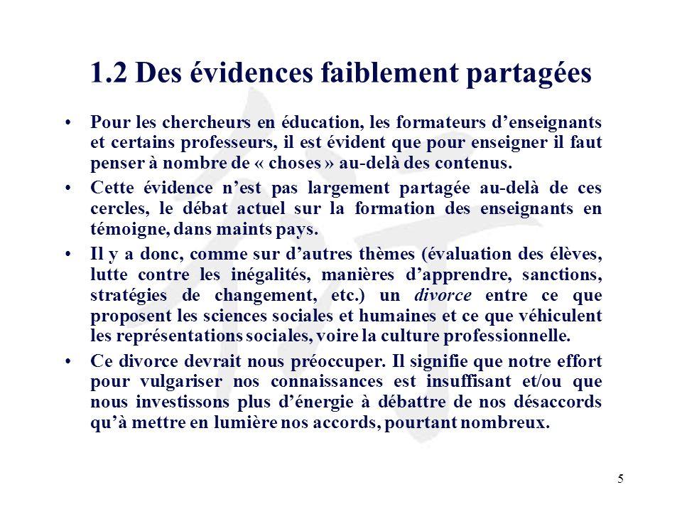 5 1.2 Des évidences faiblement partagées Pour les chercheurs en éducation, les formateurs denseignants et certains professeurs, il est évident que pou