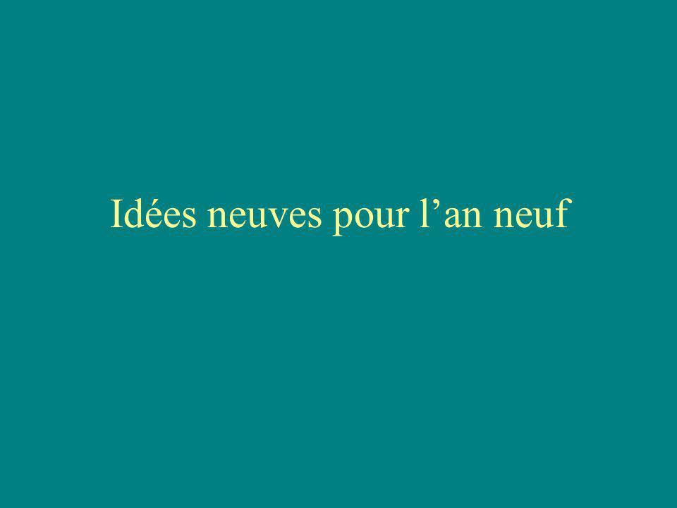 Idées neuves pour lan neuf