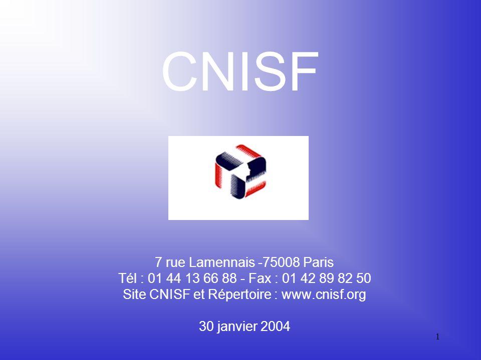1 CNISF 7 rue Lamennais -75008 Paris Tél : 01 44 13 66 88 - Fax : 01 42 89 82 50 Site CNISF et Répertoire : www.cnisf.org 30 janvier 2004