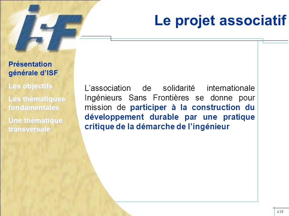 Lassociation de solidarité internationale Ingénieurs Sans Frontières se donne pour mission de participer à la construction du développement durable pa