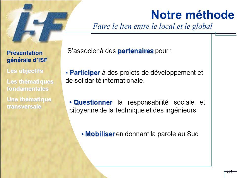partenaires Sassocier à des partenaires pour : Notre méthode Présentation générale dISF Les objectifs Les thématiques fondamentales Une thématique tra