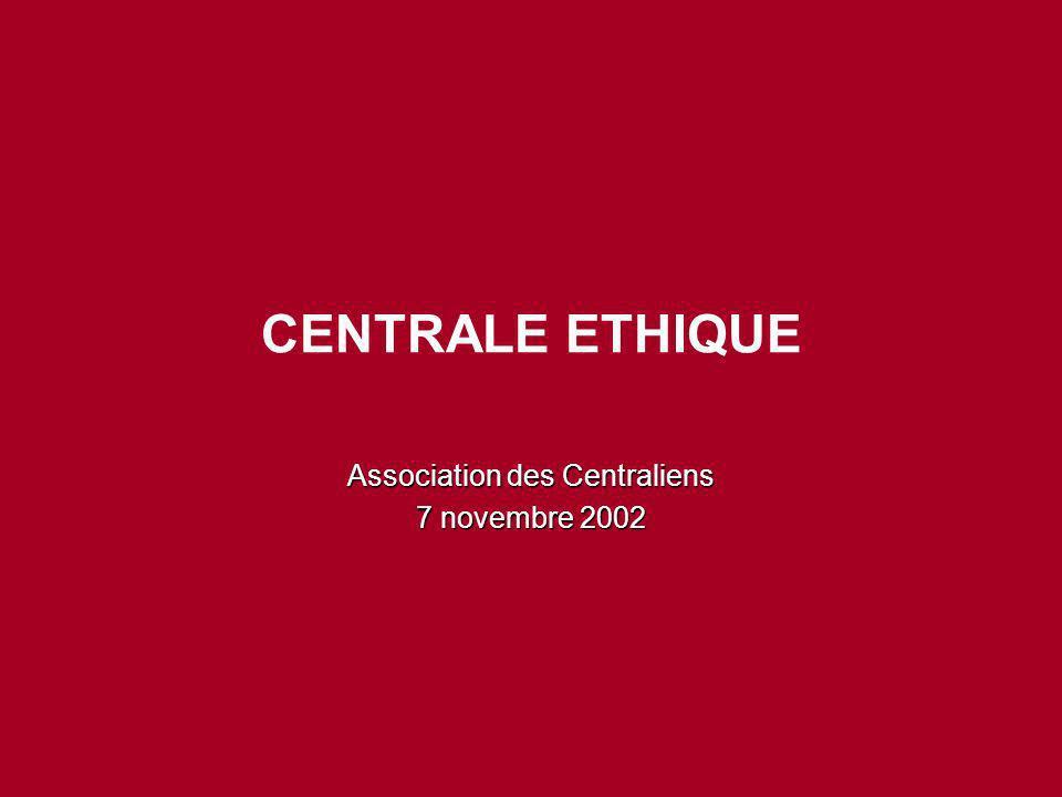 CENTRALE ETHIQUE Association des Centraliens 7 novembre 2002