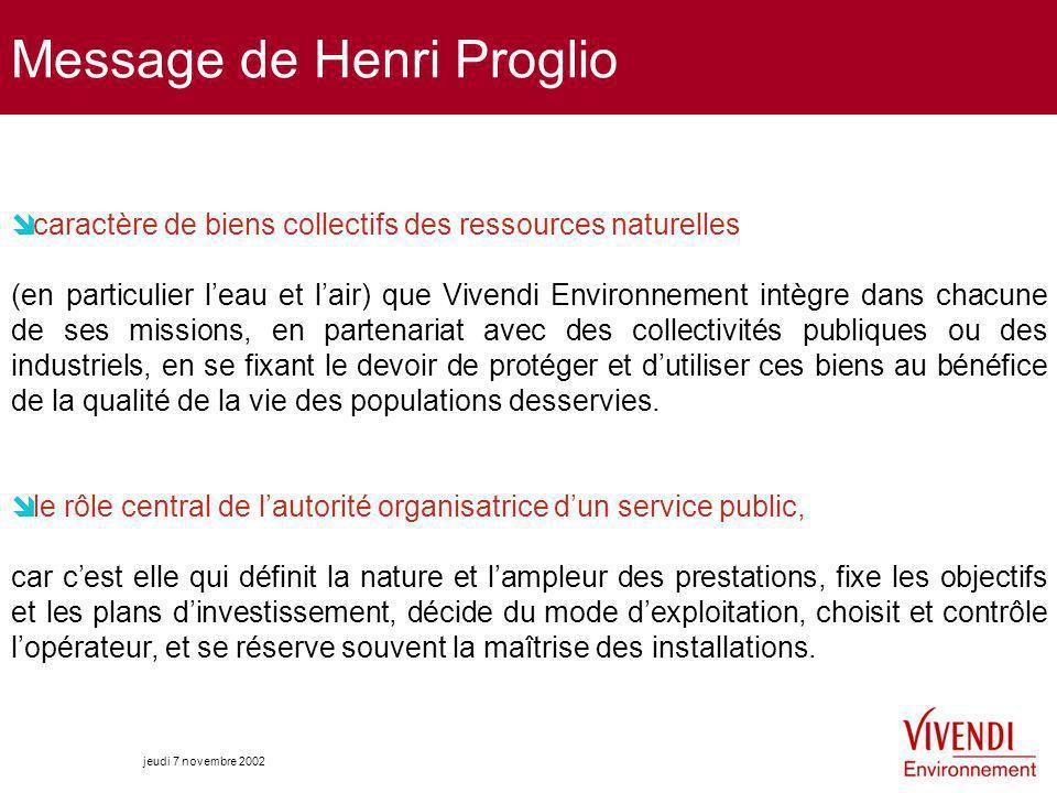jeudi 7 novembre 2002 Message de Henri Proglio caractère de biens collectifs des ressources naturelles (en particulier leau et lair) que Vivendi Envir