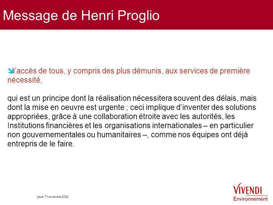 jeudi 7 novembre 2002 Message de Henri Proglio laccès de tous, y compris des plus démunis, aux services de première nécessité, qui est un principe don