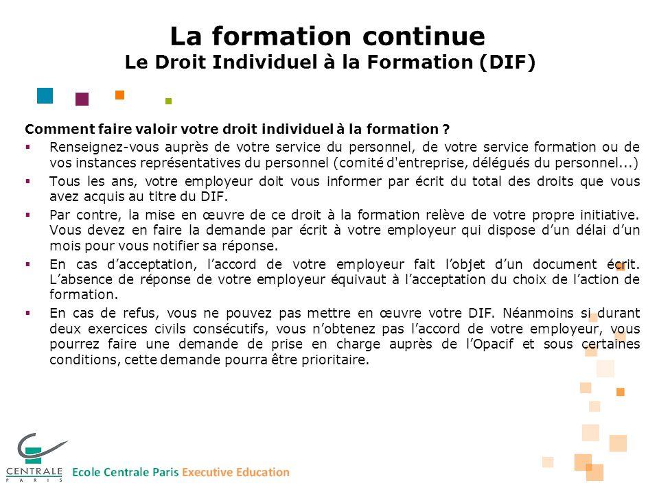 La formation continue Le Droit Individuel à la Formation (DIF) Comment faire valoir votre droit individuel à la formation .