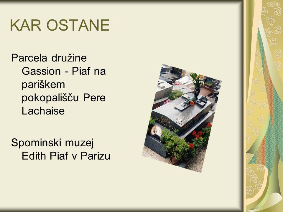 KAR OSTANE Parcela družine Gassion - Piaf na pariškem pokopališču Pere Lachaise Spominski muzej Edith Piaf v Parizu