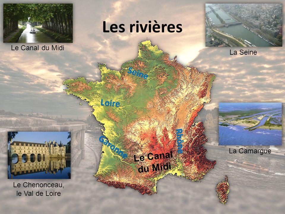 Les rivières Garonne Rhône Loire Seine Le Canal du Midi Le Canal du Midi Le Chenonceau, le Val de Loire La Seine La Camargue