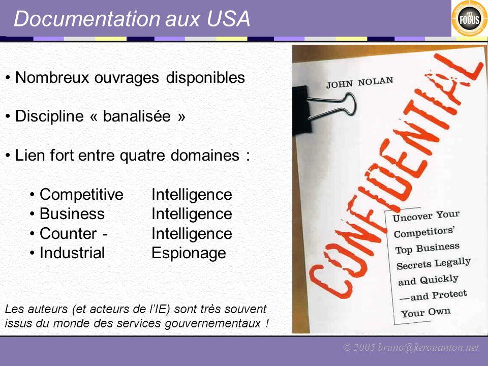 © 2005 bruno@kerouanton.net Documentation aux USA Nombreux ouvrages disponibles Discipline « banalisée » Lien fort entre quatre domaines : Competitive