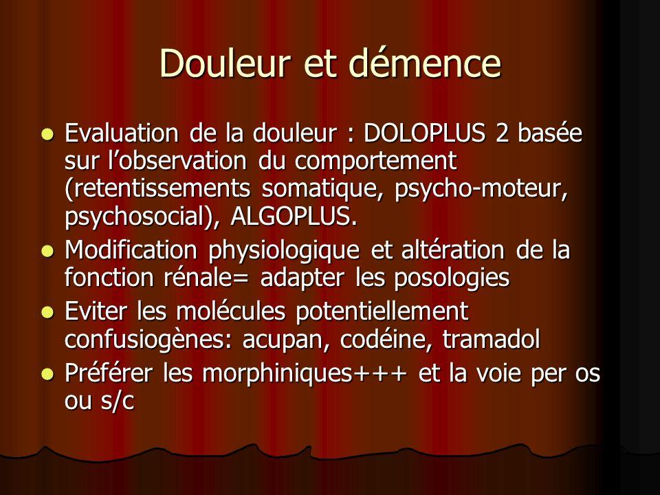 Douleur et démence Evaluation de la douleur : DOLOPLUS 2 basée sur lobservation du comportement (retentissements somatique, psycho-moteur, psychosocia