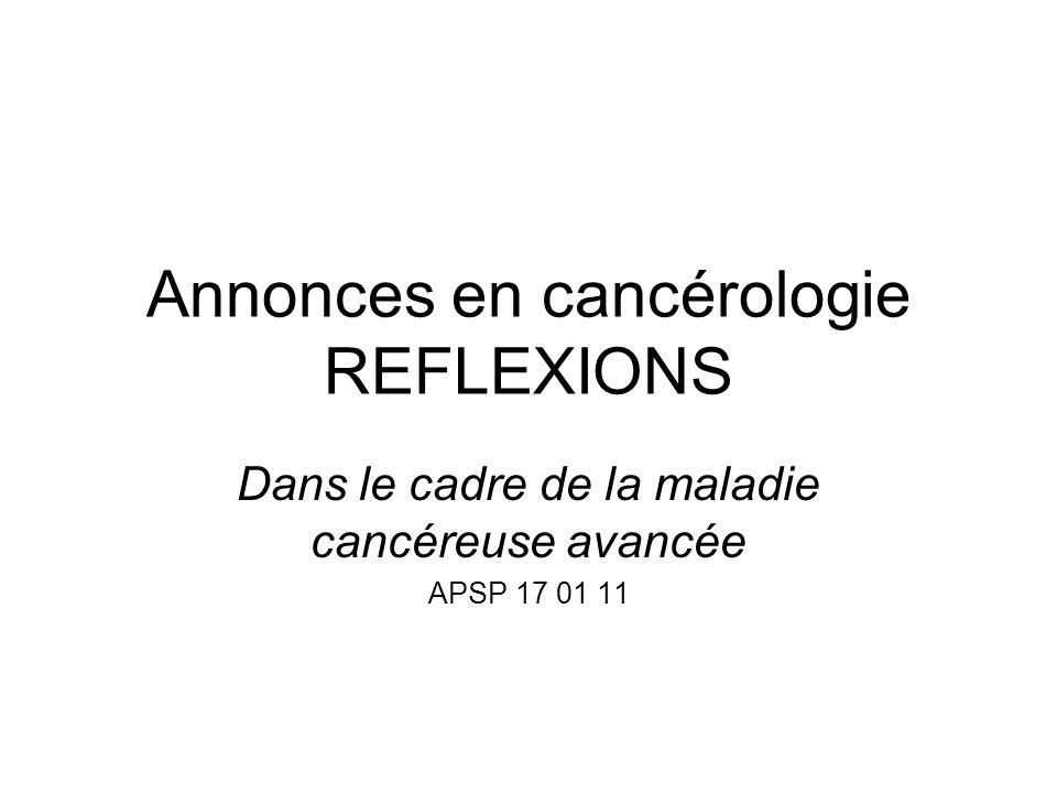 Annonces en cancérologie REFLEXIONS Dans le cadre de la maladie cancéreuse avancée APSP 17 01 11