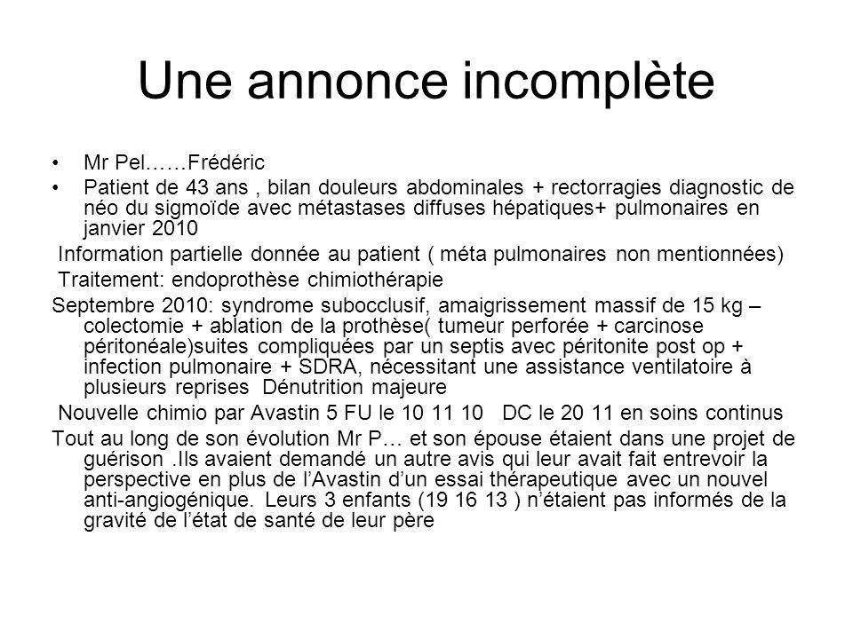 Une annonce incomplète Mr Pel……Frédéric Patient de 43 ans, bilan douleurs abdominales + rectorragies diagnostic de néo du sigmoïde avec métastases dif