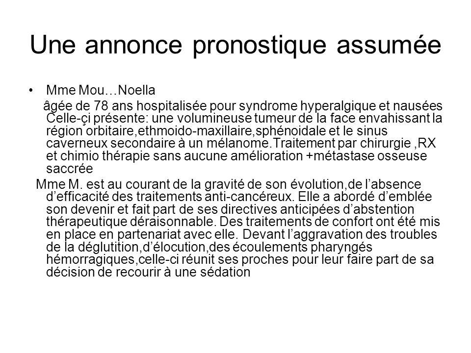 Une annonce pronostique assumée Mme Mou…Noella âgée de 78 ans hospitalisée pour syndrome hyperalgique et nausées Celle-çi présente: une volumineuse tu