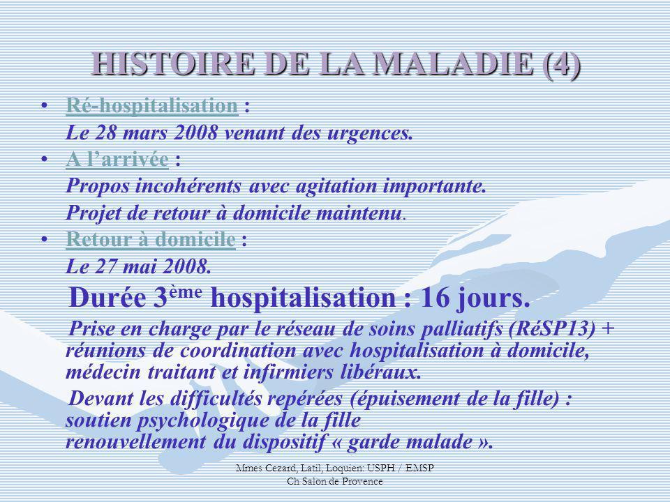 Mmes Cezard, Latil, Loquien: USPH / EMSP Ch Salon de Provence Ré-hospitalisation : Le 28 mars 2008 venant des urgences. A larrivée : Propos incohérent