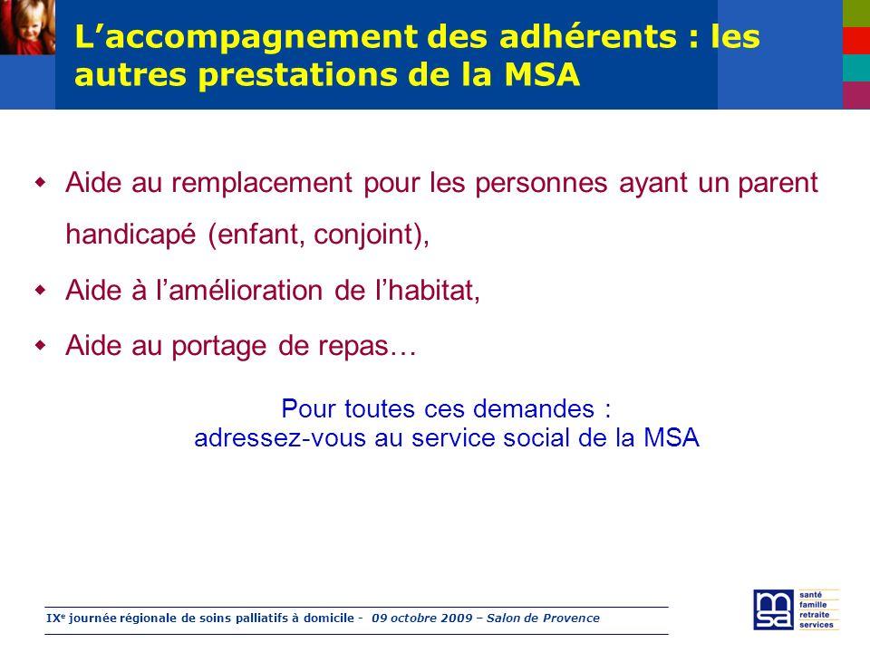 IX e journée régionale de soins palliatifs à domicile - 09 octobre 2009 – Salon de Provence Laccompagnement des adhérents : les autres prestations de