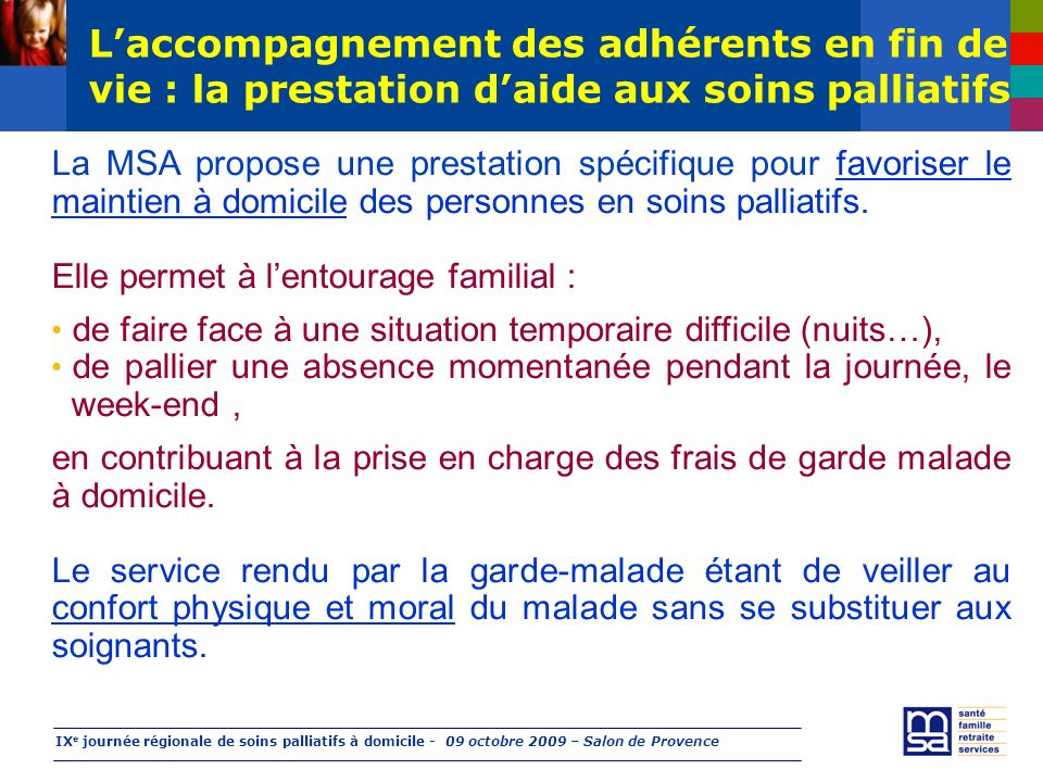 IX e journée régionale de soins palliatifs à domicile - 09 octobre 2009 – Salon de Provence Laccompagnement des adhérents en fin de vie : la prestatio