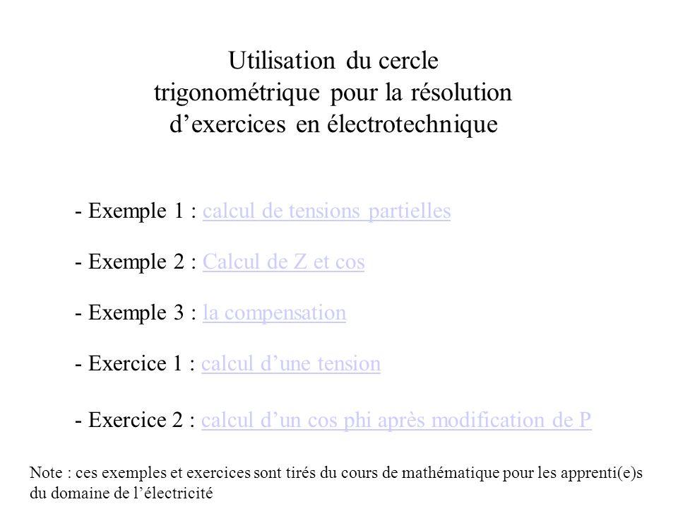 Utilisation du cercle trigonométrique pour la résolution dexercices en électrotechnique - Exemple 1 : calcul de tensions partiellescalcul de tensions