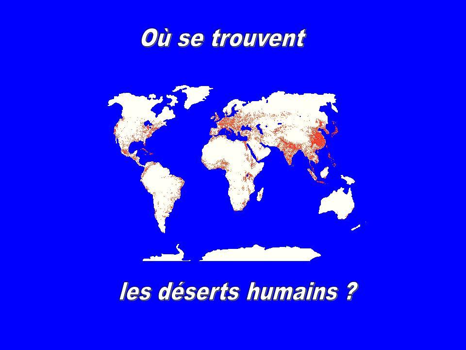 EUROPE ASIE du SUD ASIE de lEST Foyers de population ASIE du SUD-EST PROCHE-ORIENT GOLFE de GUINEE NORD-EST AMERICAIN SUD-EST du BRESIL Foyers secondaires de population ANTARCTIQUE SIBERIE GROENLAND CANADA CANADA Déserts humains (froid) SAHARA ARABIE AUSTRALIE SAHARA Déserts humains (chaud) AMAZONIE AMAZONIE Déserts humains (végétation) HIMALAYA HIMALAYA Déserts humains (relief)