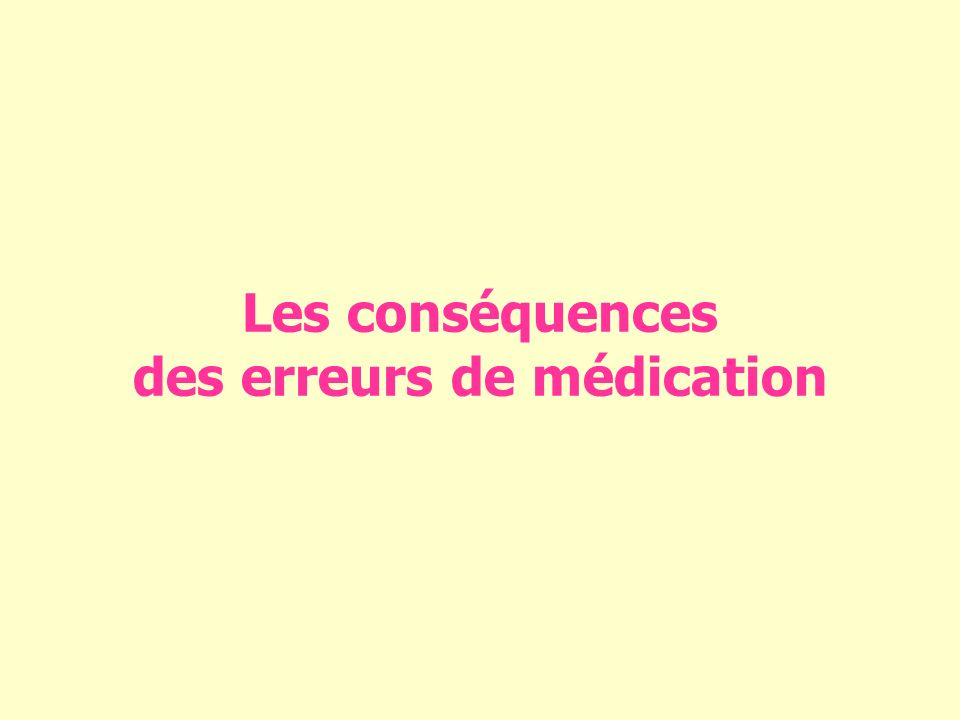 Les conséquences des erreurs de médication