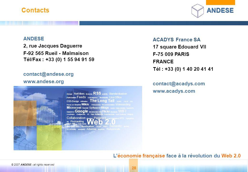 © 2007 ANDESE - all rights reserved 28 ANDESE Léconomie française face à la révolution du Web 2.0 28 ACADYS France SA 17 square Edouard VII F-75 009 P