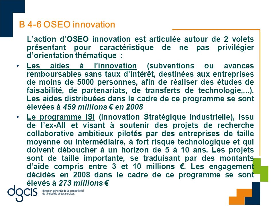 B 4-6 OSEO innovation Laction dOSEO innovation est articulée autour de 2 volets présentant pour caractéristique de ne pas privilégier dorientation thé