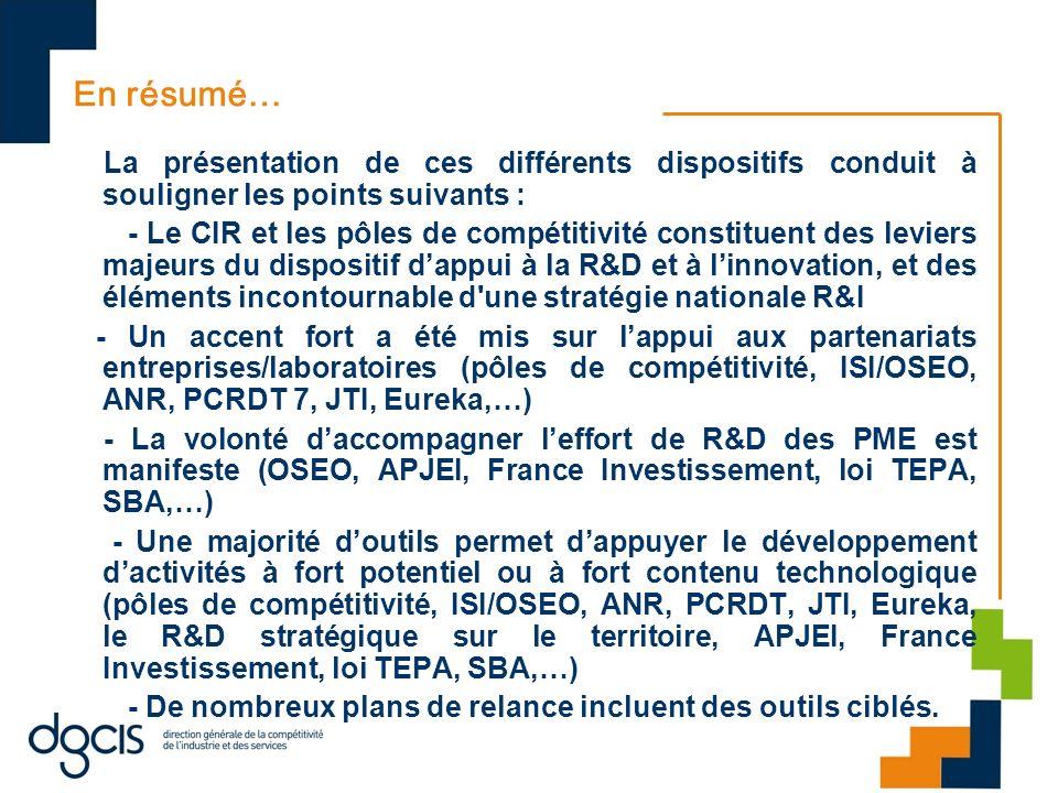 En résumé… La présentation de ces différents dispositifs conduit à souligner les points suivants : - Le CIR et les pôles de compétitivité constituent