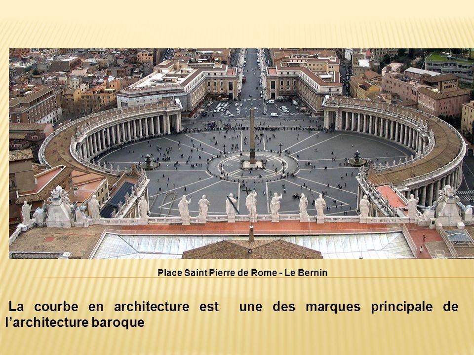 Place Saint Pierre de Rome - Le Bernin La courbe en architecture est une des marques principale de larchitecture baroque