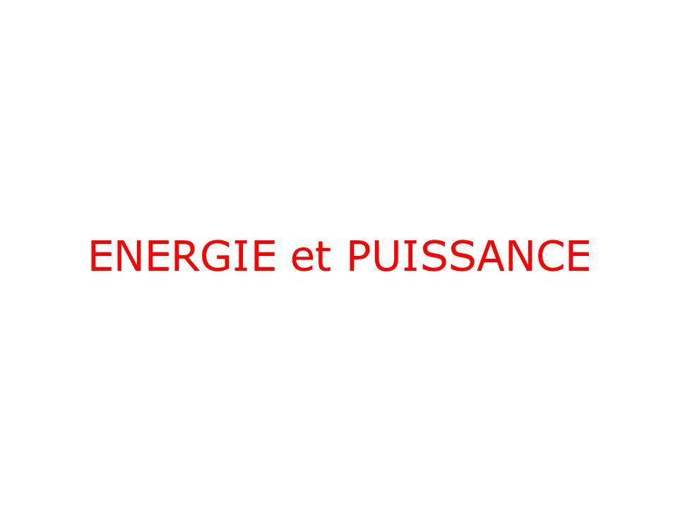 ENERGIE et PUISSANCE
