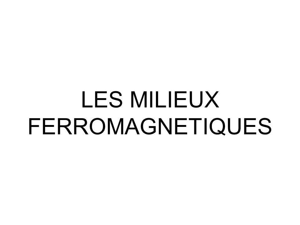 LES MILIEUX FERROMAGNETIQUES