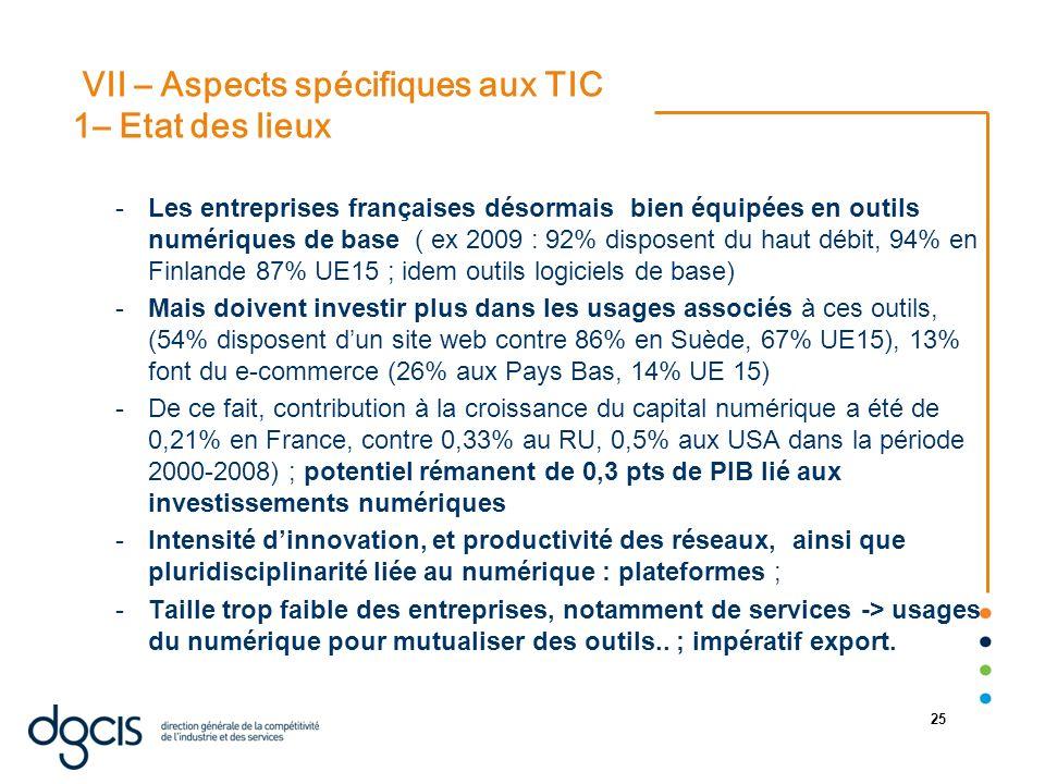 07/01/2014 25 VII – Aspects spécifiques aux TIC 1– Etat des lieux -Les entreprises françaises désormais bien équipées en outils numériques de base ( e