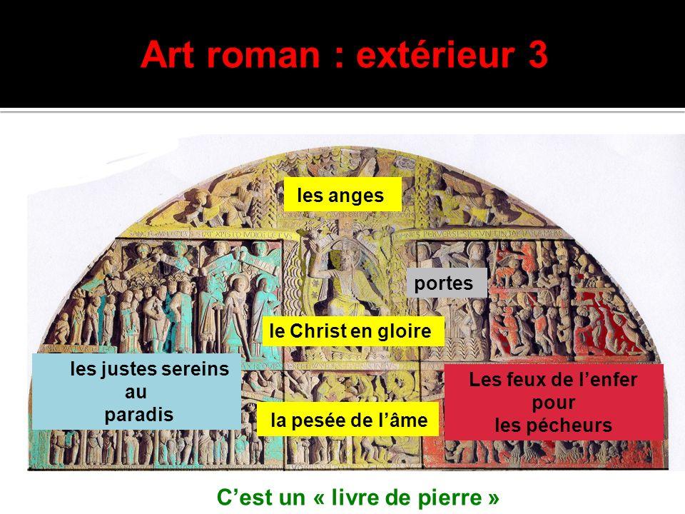 Art roman : extérieur 3 les anges le Christ en gloire la pesée de lâme Les feux de lenfer pour les pécheurs portes Cest un « livre de pierre » les jus