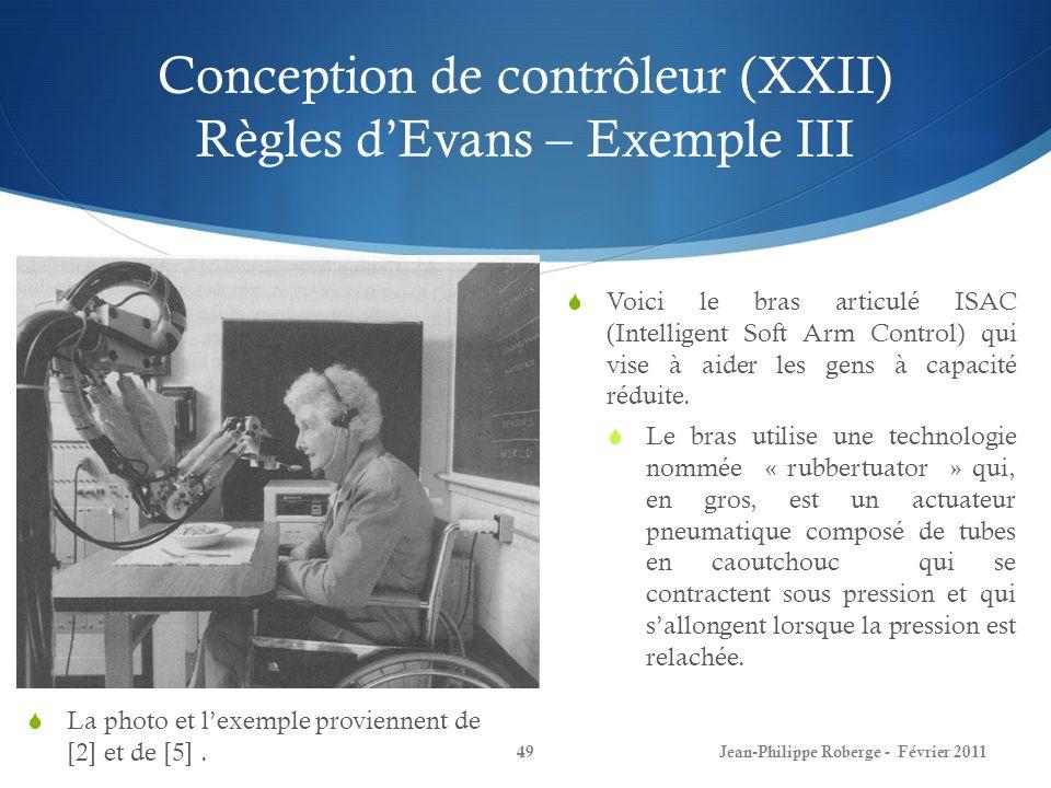 Conception de contrôleur (XXII) Règles dEvans – Exemple III La photo et lexemple proviennent de [2] et de [5]. Voici le bras articulé ISAC (Intelligen