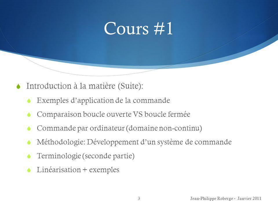 Cours #1 Introduction à la matière (Suite): Exemples dapplication de la commande Comparaison boucle ouverte VS boucle fermée Commande par ordinateur (
