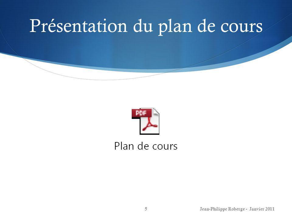 Présentation du plan de cours 5Jean-Philippe Roberge - Janvier 2011