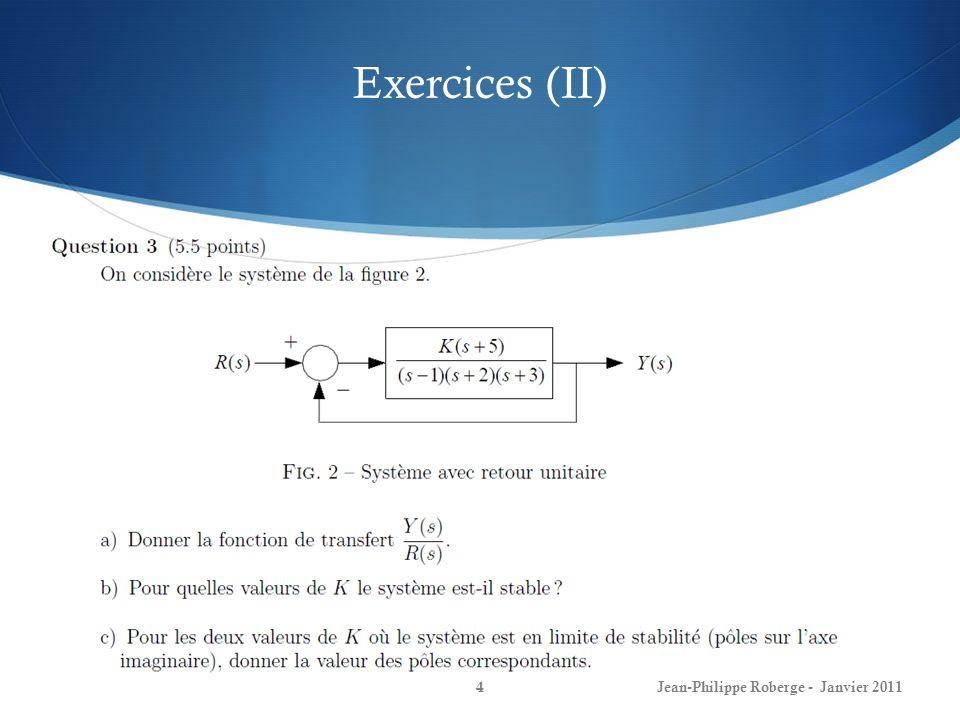 Conception de boucles de commande (II) 25Jean-Philippe Roberge - Janvier 2011