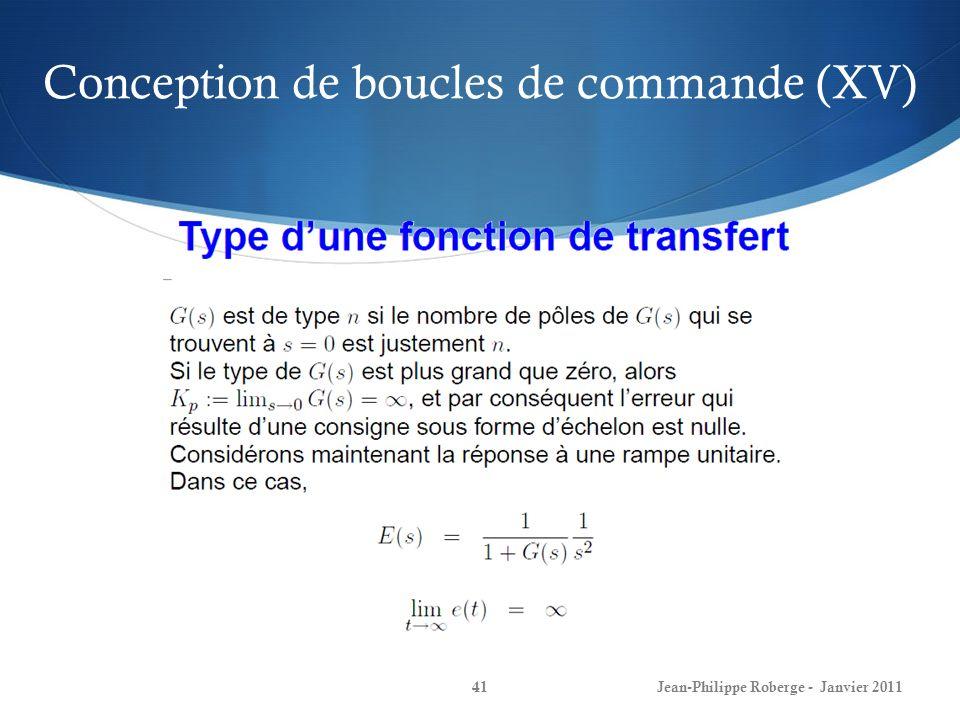 Conception de boucles de commande (XV) 41Jean-Philippe Roberge - Janvier 2011