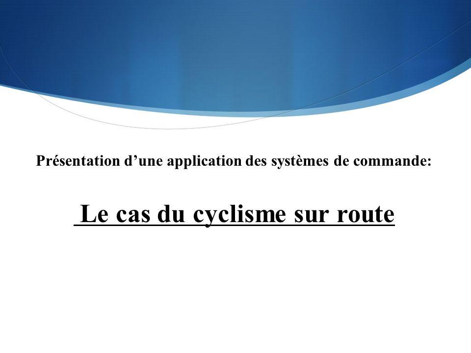 Présentation dune application des systèmes de commande: Le cas du cyclisme sur route