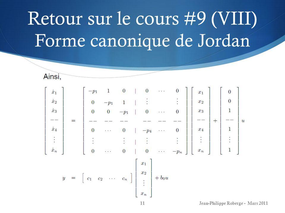 Retour sur le cours #9 (VIII) Forme canonique de Jordan Jean-Philippe Roberge - Mars 201111