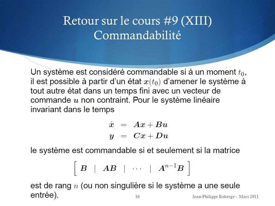 Retour sur le cours #9 (XIII) Commandabilité Jean-Philippe Roberge - Mars 201116