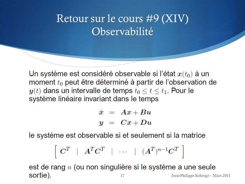 Retour sur le cours #9 (XIV) Observabilité Jean-Philippe Roberge - Mars 201117