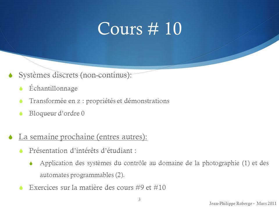 Contrôle intégral pour suivi de consigne (XI) Exemple I : Le lecteur de disque Jean-Philippe Roberge - Mars 201154