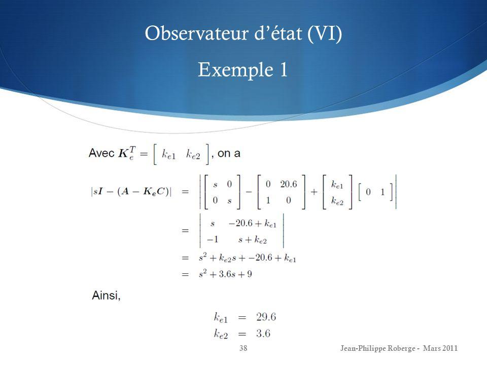Observateur détat (VI) Exemple 1 Jean-Philippe Roberge - Mars 201138