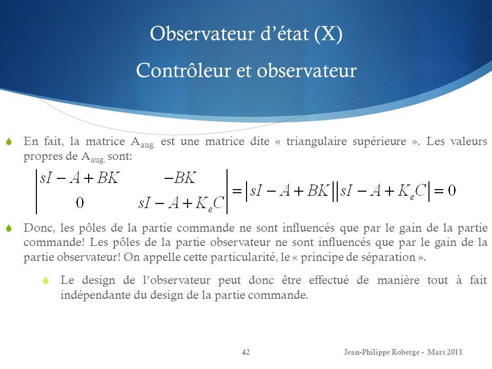 Observateur détat (X) Contrôleur et observateur En fait, la matrice A aug.