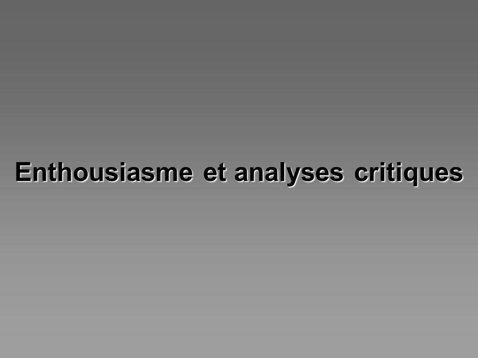 Enthousiasme et analyses critiques